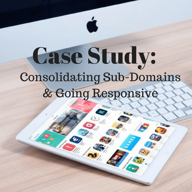 Sub-Domain Consolidation & Responsive Design Case Study